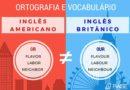 Qual a diferença entre o inglês britânico e o americano?